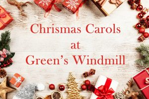 Christmas Carols at Green's Windmill