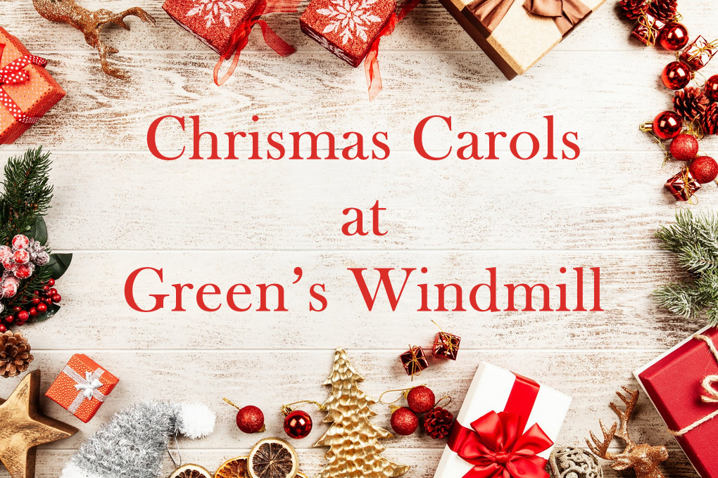 Christmas Carols at Green's Windmill